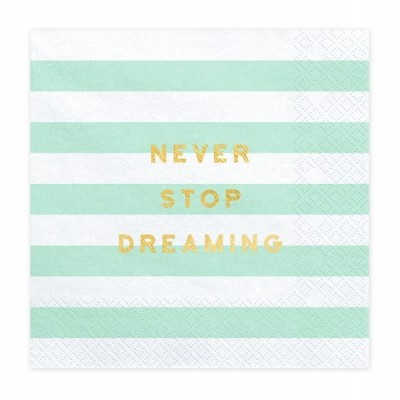 "20 Guardanapos ""Never stop dreaming"""