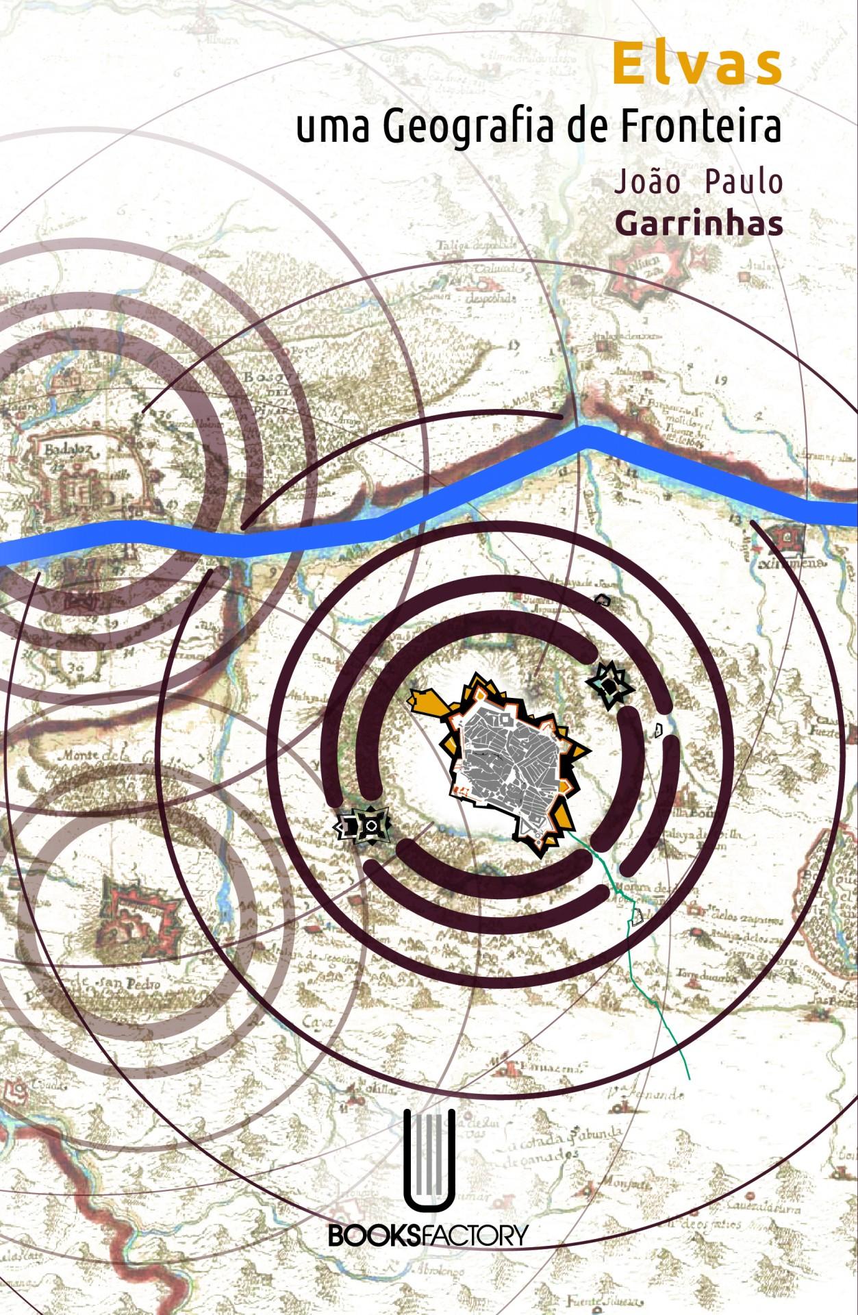 Elvas - Uma Geografia de Fronteira