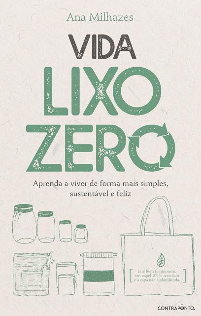 Vida Lixo Zero Aprenda a viver de forma mais simples, sustentável e feliz de Ana Milhazes
