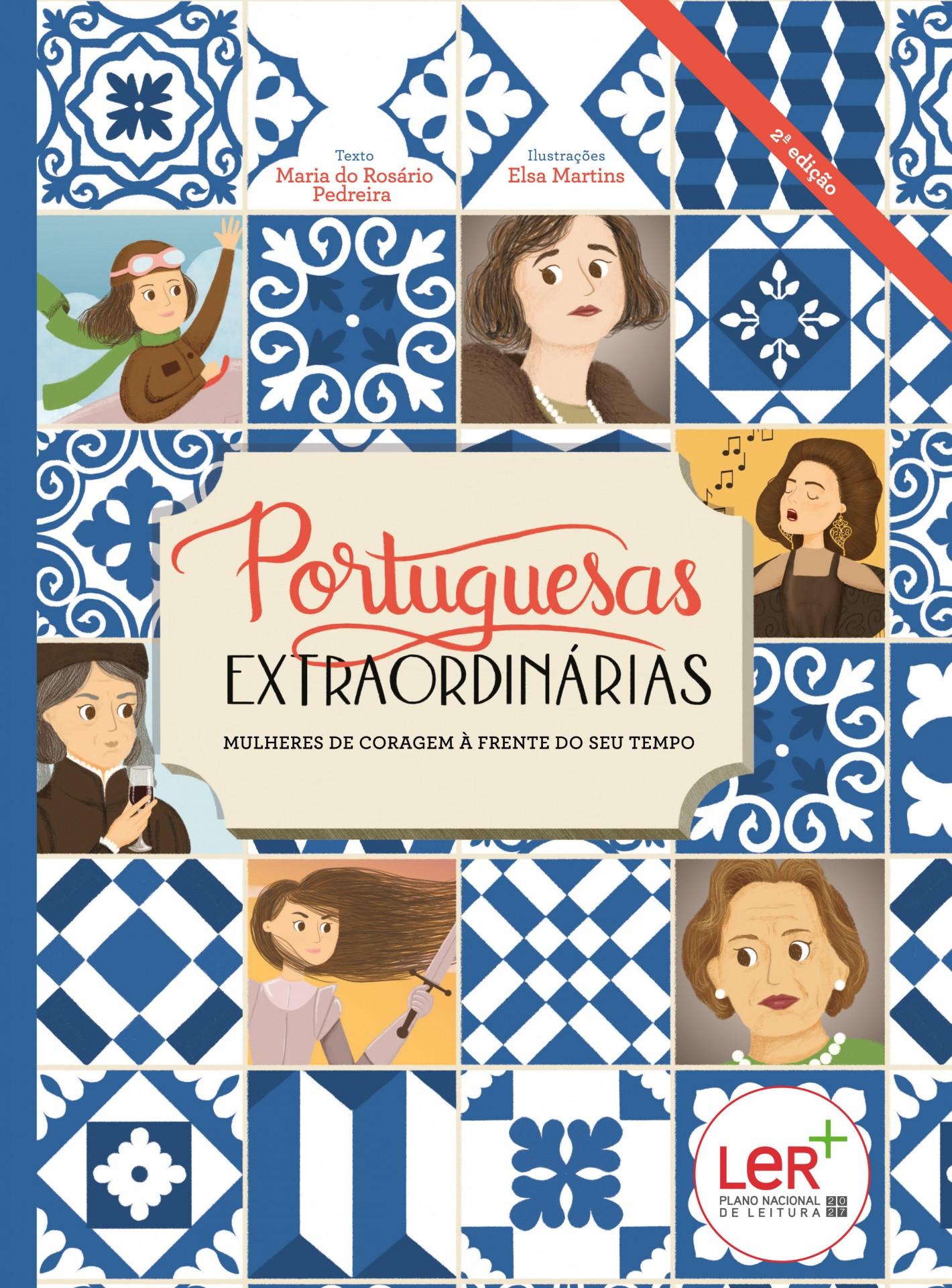 Portuguesas Extraordinárias Mulheres de coragem à frente do seu tempo