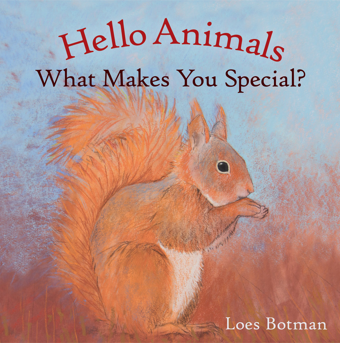 Hello Animals, What Makes You Special? - Floris Books