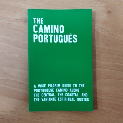 THE CAMINO PORTUGUÉS FROM LISBON TO SANTIAGO. PILGRIM'S GUIDE