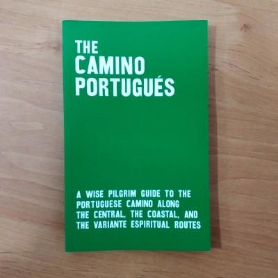 THE CAMINO PORTUGUÉS FROM LISBON TO SANTIAGO. PILGRIM'S GUIDE