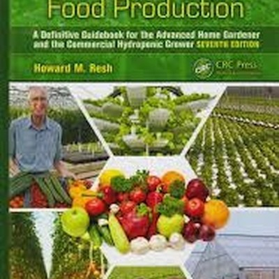 Hydroponic Food Production, Howard M. Resh