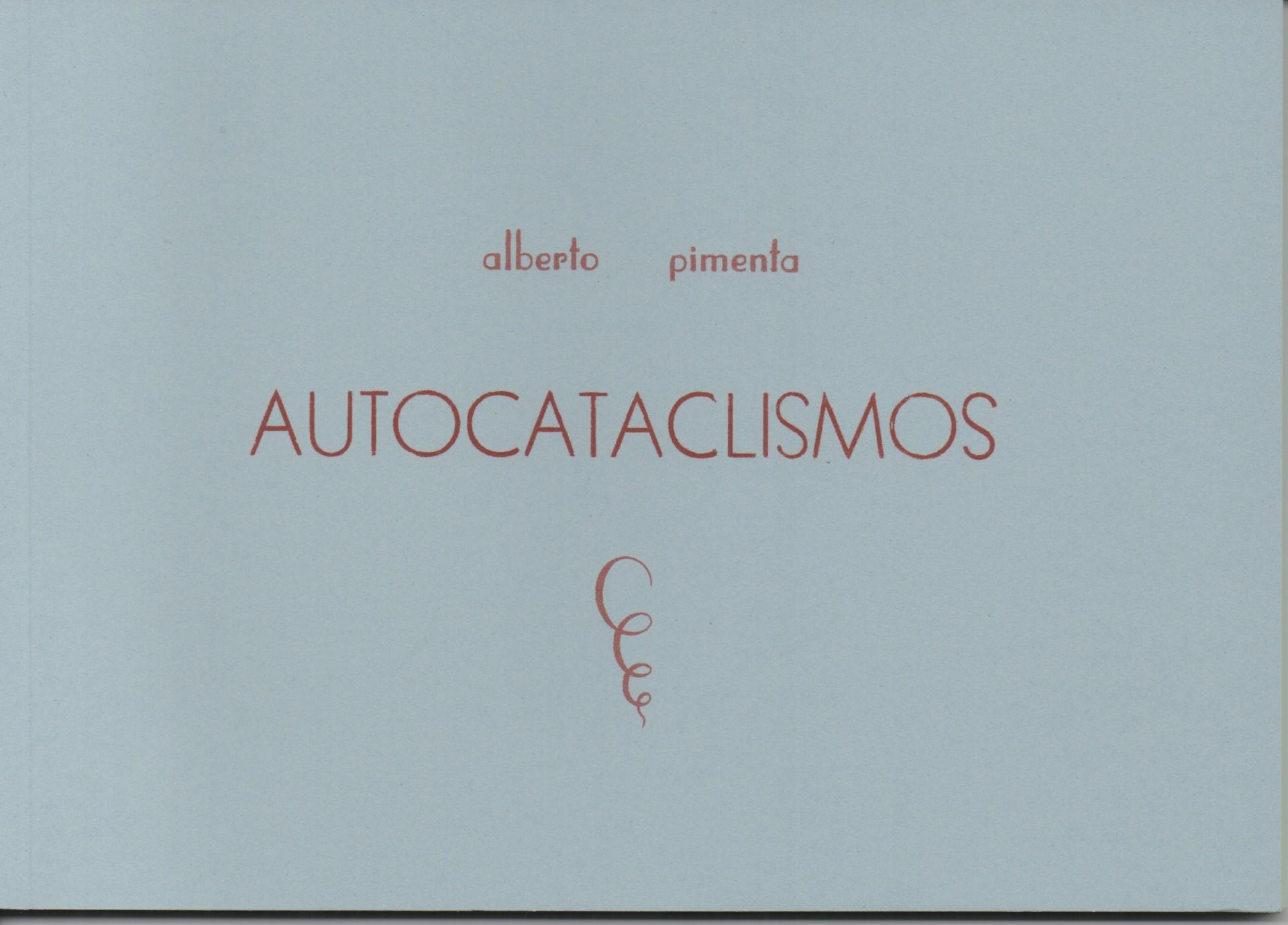 Autocataclismos, Alberto Pimenta