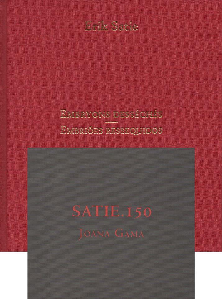 Bundle: EMBRYONS DESSÉCHÉS, ERIK SATIE + SATIE.150, JOANA GAMA