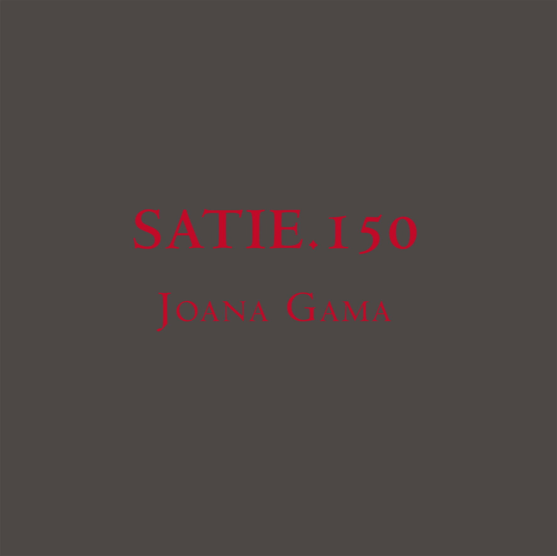 SATIE.150, Joana Gama