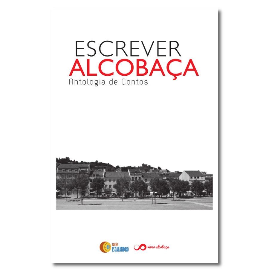 Escrever Alcobaça - Antologia de Contos