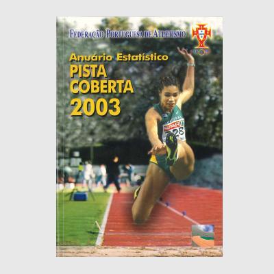 Anuário Estatístico - Pista Coberta 2003