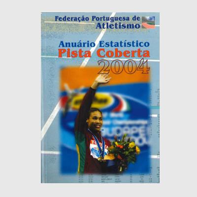 Anuário Estatístico - Pista Coberta 2004