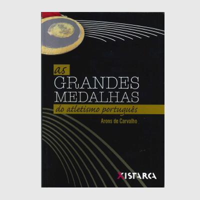 As Grandes Medalhas do Atletismo Português