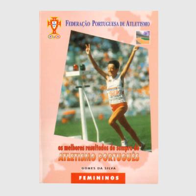 Os Melhores Resultados de Sempre do Atletismo Português - Femininos
