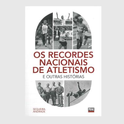 Os Recordes Nacionais de Atletismo e Outras Histórias