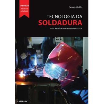 Livro Tecnologia da Soldadura - Uma Abordagem Técnico-Didática