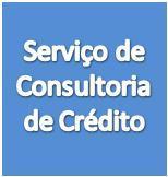 Serviços de Consultoria de Crédito, ajudamos o seu cliente a encontrar o melhor crédito.  Serviço personalizado