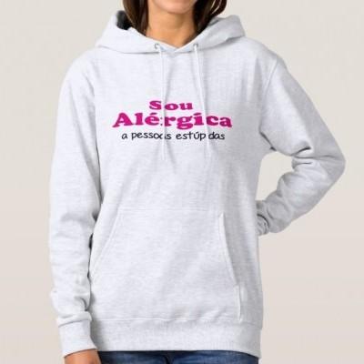 Sweatshirt Grossa c/ Capuz - Sou alérgica a pessoas estúpidas
