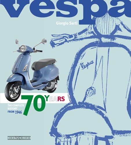 Vespa: The complete history from 1946 - 70 Years