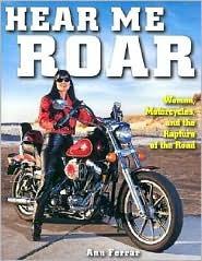 Hear Me Roar - Women, Motorcycles & the Road