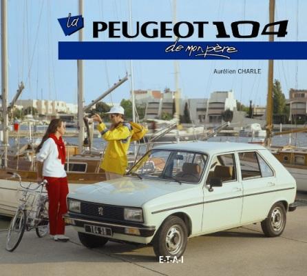 La Peugeot 104 de Mon Pere