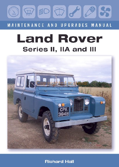 Land Rover II, IIA & III Maintenance & Upgrade