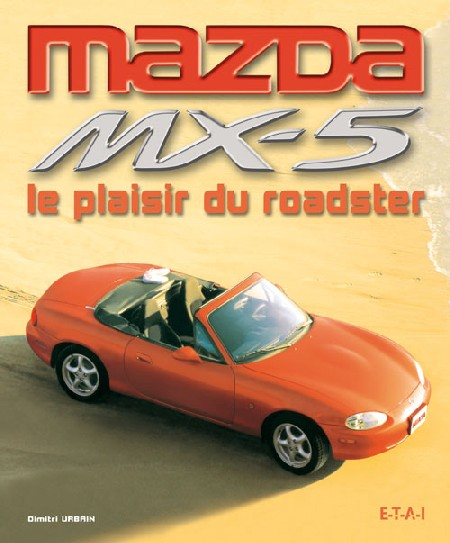 Mazda MX5 - Le Plaisir du Roadster