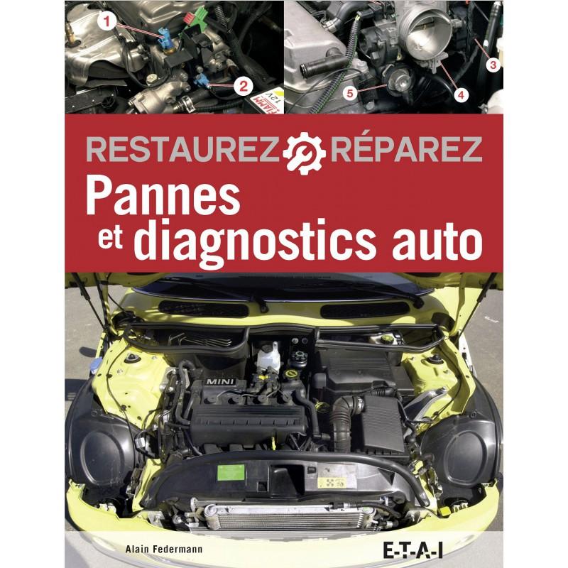 Restaurez/Réparez  Pannes & Diagnostics Auto (6ed)