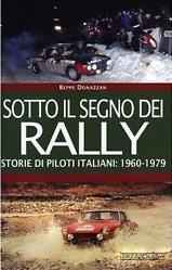 Rally: Storie di piloti italiani 1960-79