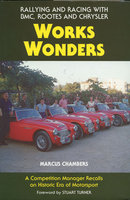 Works Wonders Rallying & Racing:Bmc,Rootes,Chrysle