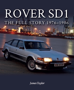 Rover SD1 - The Fuly Story 1976-1986