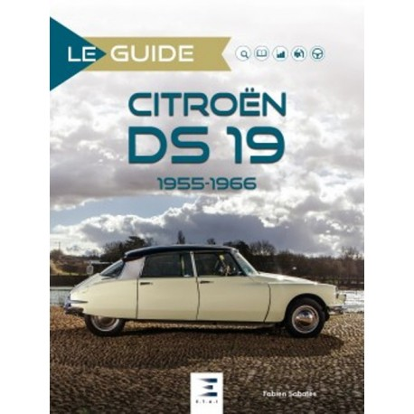 Le Guide de La Citroën DS 1955-1967