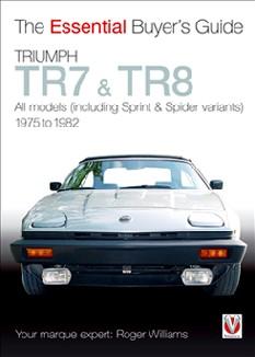 Triumph TR7 & TR8 - The Essential Buyer's Guide