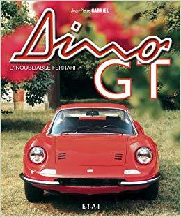 Ferrari Dino GT:  L'inoubliable Ferrari