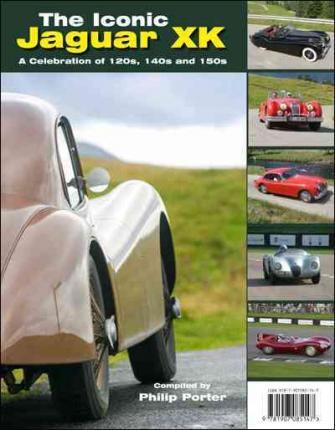 Jaguar Xk: A Celebration of 120s, 140s and 150s