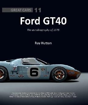 Ford GT40: Autobiography 1075 - Great Cars Series