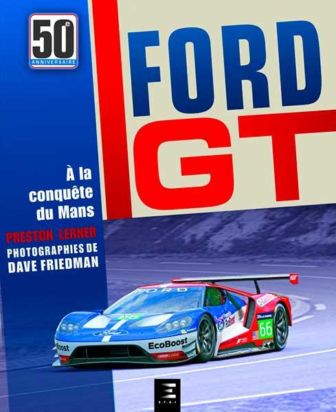 Ford GT 50 ans à la conquête du Mans