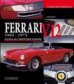 Ferrari V12 1965-1973. Guida all'identificazione