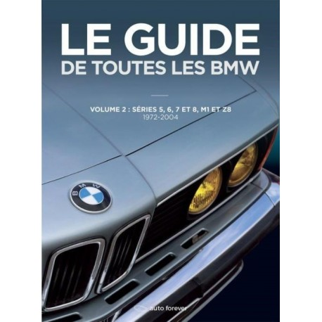 Le guide BMW SERIES 5, 6, 7 et 8, M1 et Z8 72-04