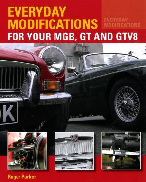 MGB, GT & GTV8 -  Everyday Modifications