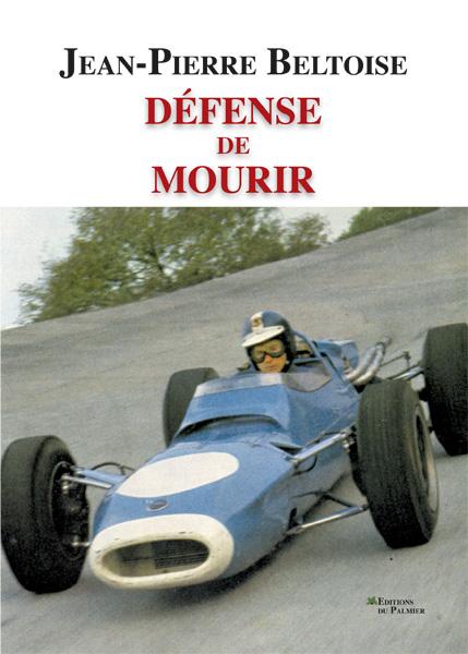Jean-Pierre Beltoise - Défense de mourir