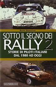 Rally: Storie di piloti italiani 1980 ad ogi
