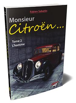 Monsieur Citroën: L'homme - volume 2