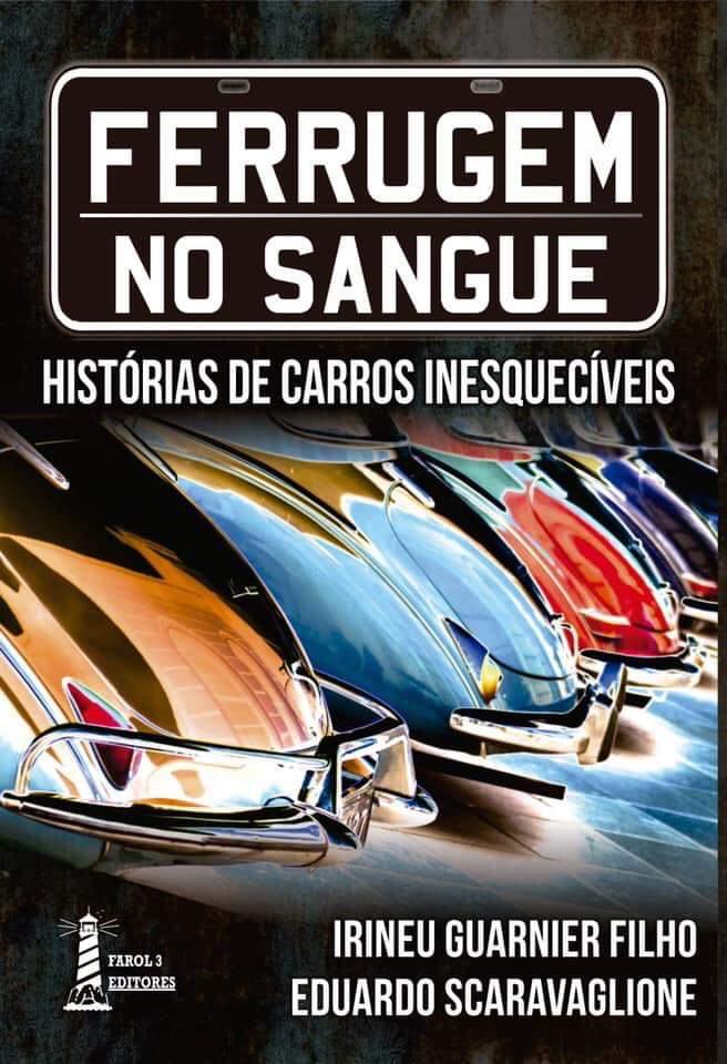 Ferrugem no Sangue: Histórias de carros Inesquecíveis