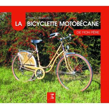 La Bicyclette Motobécane De Mon Père
