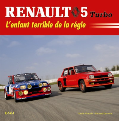 Renault 5 Turbo: L'Enfant Terrible de la Regie
