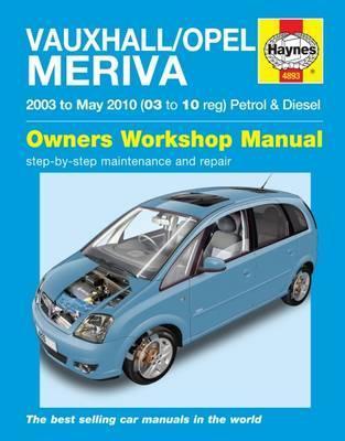 Opel/Vauxhall Meriva Petrol & Diesel 2003-10