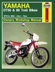 Yamaha DT50 & 80 Trail Bikes 1978-95