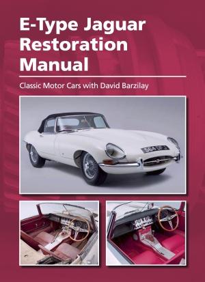 Jaguar E Type: Restorarion Manual