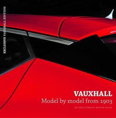 Vauxhall - Model by Model from 1903