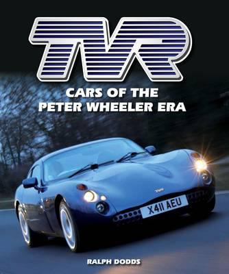 TVR - Cars of the Peter Wheeler era