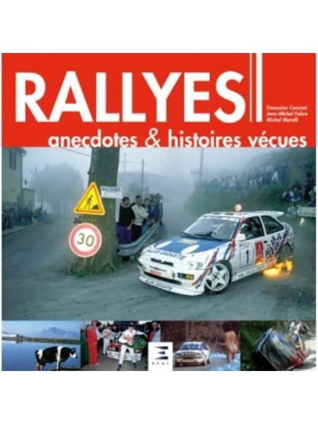 Rallyes, Anecdotes et Histoire vécues